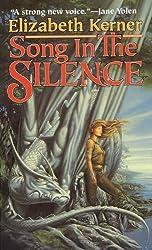 Song In The Silence: The Tale of Lanen Kaelar (Tales of Kolmar)