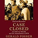 Case Closed: Lee Harvey Oswald and the Assassination of JFK Audiobook by Gerald Posner Narrated by Scott Aiello