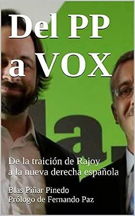 Del PP a VOX: De la traición de Rajoy a la nueva derecha española eBook: Pinedo, Blas Piñar: Amazon.es: Tienda Kindle