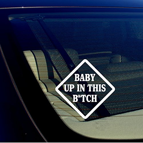 OwnTheAvenue Baby UP in This BTCH Vinyl Decal Sticker Car Window Bumper Funny On Board M02
