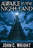 Book cover from Awake in the Night Landby John C. Wright