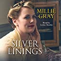Silver Linings Audiobook by Millie Gray Narrated by Lesley Mackie