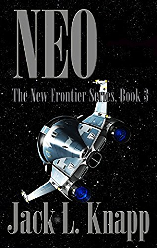 NEO: Near Earth Objects: Book Three, The New Frontiers Series