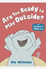 Are You Ready to Play Outside? (Elephant and Piggie) Paperback