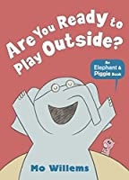 Are You Ready To Play Outside? (Elephant And