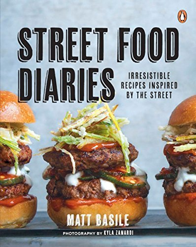 Street Food Diaries: Irresistible Recipes Inspired By The Street by Basile Matt (2014-10-07) Paperback