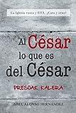 Al César lo Que Es Del César, Abel Alonso Hernández, 1463348185