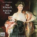 Der Schmuck - Fräulein Perle | Guy de Maupassant