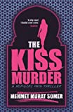 The Kiss Murder by Mehmet Murat Somer front cover