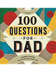 100 Questions for Dad: A Journal to Inspire Reflection and Connection