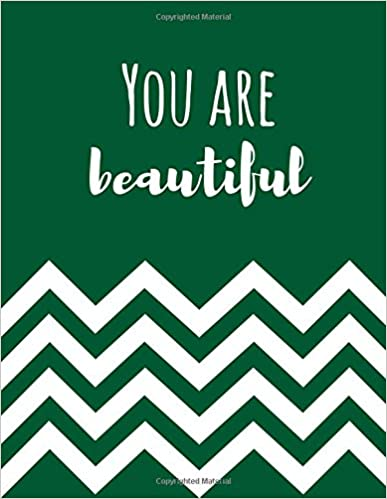 Book You Are Beautiful: 100 Pages Ruled - Notebook, Journal, Diary (Large, 8.5 x 11) (Uplifting Quotes)