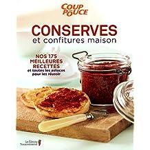 Conserves et confitures maison: Nos 175 meilleures recettes et toutes les astuces pour les réussir