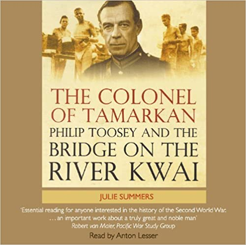 Lataa ilmaisia e-kirjoja Androidille The Colonel of Tamarkan: Philip Toosey and the Bridge on the River Kwai PDF CHM