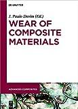 Wear of Composite Materials (Advanced Composites Book 9)
