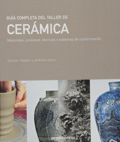 Descargar Libro Guía Completa Del Taller De Ceramica. Materiales, Procesos, Técnicas Y Sistemas De Conformación Ducan Hooson