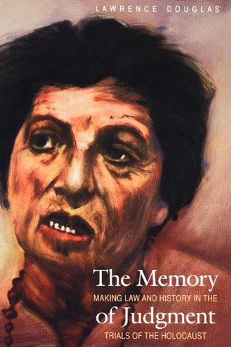 The Memory of Judgment: Making Law and History in the Trials of the Holocaust