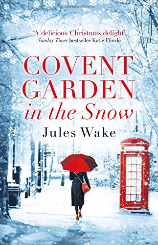 🎄 Novel of the Week [Christmas Edition]: Covent Garden in the Snow by Jules Wake