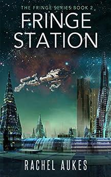 Fringe Station (Fringe Series Book 2) by [Aukes, Rachel]