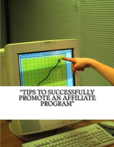 """510go5yQC9L - """"Tips to Successfully Promote an Affiliate Program"""""""