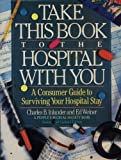 Take This Book to the Hospital with You, Charles B. Inlander and Ed Weiner, 0679728414