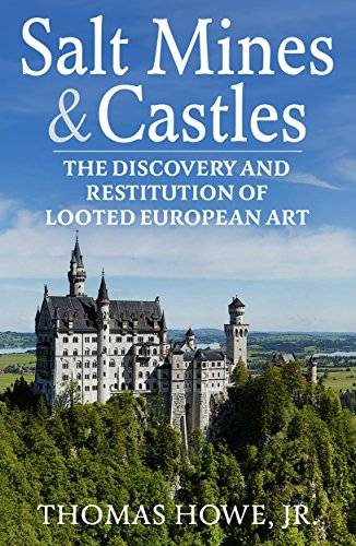 Salt Mines and Castles: The Discovery and Restitution of Looted European Art