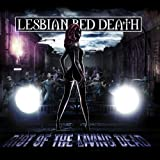 Riot Of The Living Dead by Lesbian Bed Death