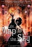 The Map of the Sky: A Novel [Hardcover] [2012] (Author) Felix J Palma