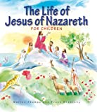 The Life of Jesus of Nazareth for Children, Marion Thomas, 1593251912