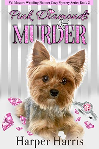 Pink Diamonds & Murder: Val Masters Wedding Planner Cozy Mysteries Series Book 3 by [Harris, Harper]