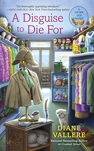 A Disguise to Die For (A Costume Shop Mystery Book 1)