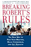 Breaking Robert's Rules, Jeffrey L. Cruikshank and Lawrence E. Susskind, 0195308417
