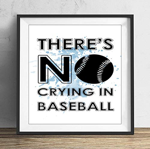 19 saijhii Blue Theres No Crying in Baseball A League of Their Own Quote Wall Art Print Poster Picture Gift Present Home Decoration 10X10in