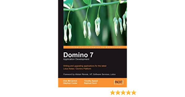 Domino 7 Lotus Notes Application Development Writing And