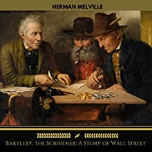 Bartleby, the Scrivener: A Story of Wall Street (Golden Deer Classics) Audiobook by Herman Melville Narrated by John Cafey