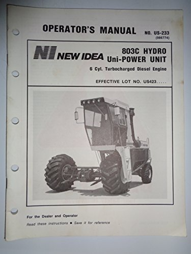 New Idea 803C Hydro Uni-Power Unit (with 6 Cyl. Turbocharged Diesel Engine) Operators Owners Manual 11/85 ()