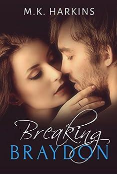 Breaking Braydon by [Harkins, MK]