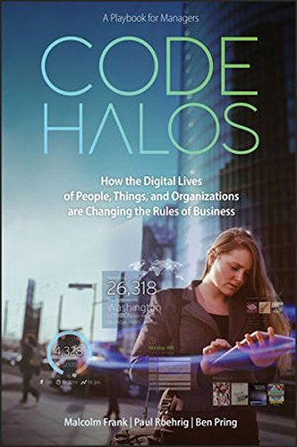 Code Halos: How the Digital Lives of People, Things, and Organizations are Changing the Rules of - Paul Store Frank Online