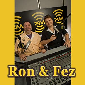 Ron & Fez, July 30, 2009 Radio/TV Program