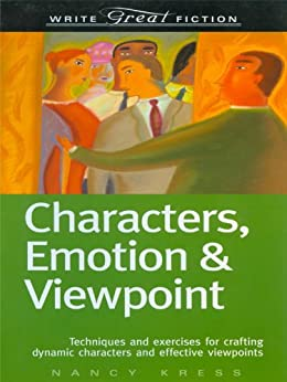 Write Great Fiction - Characters, Emotion & Viewpoint by [Kress, Nancy]