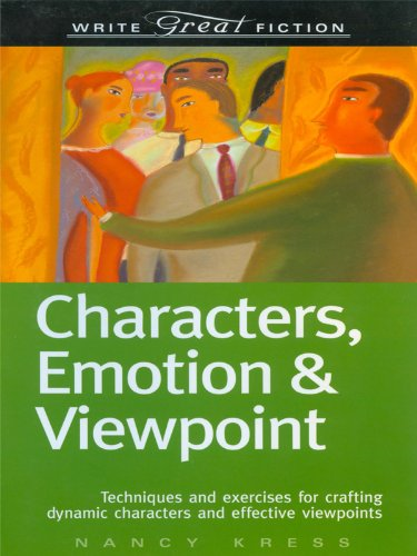 Write Great Fiction - Characters, Emotion & Viewpoint: Techniques and Exercises for Crafting Dynamic Characters and Effective Viewpoints (Sheldon Cooper Best Number)