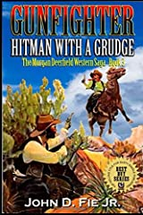 Gunfighter: Morgan Deerfield: Hitman With A Grudge (The Morgan Deerfield Western Saga) Paperback