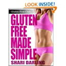 GLUTEN-FREE CLUB: GLUTEN-FREE MADE SIMPLE: Curb Fatigue, Reduce Inflammation, Lose Weight