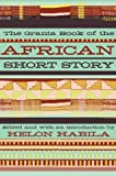 The Granta Book of the African Short Story, , 1847082475