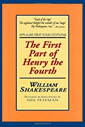 The First Part of Henry the Fourth, With the Life and Death of Henry Sirnamed Hot-spurre