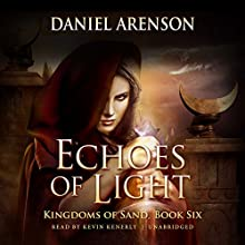 Echoes of Light: Kingdoms of Sand, Book 6 Audiobook by Daniel Arenson Narrated by Kevin Kenerly