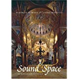 Sound and Space in Renaissance Venice: Architecture, Music, Acoustics