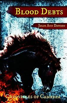 Blood Debts: Chronicles of Cambrea by [Dawson, Julie Ann]