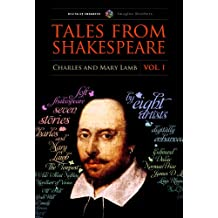 Tales from Shakespeare, Vol. I (Illustrated) (Shakespeare for young readers Book 1)