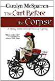 The Cart Before The Corpse (The Merry Abbott Carriage-Driving Mysteries)