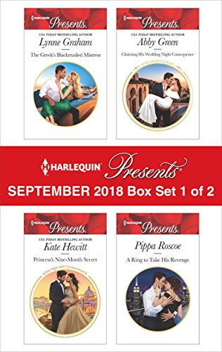 Harlequin Presents September 2018 - Box Set 1 of 2: The Greek's Blackmailed Mistress\Princess's Nine-Month Secret\Claiming His Wedding Night\A Ring to Take His Revenge